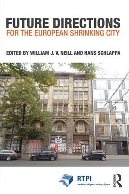 Future Directions for the European Shrinking City - RTPI Library Series (Paperback)