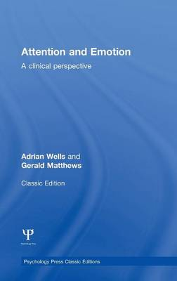 Attention and Emotion: A Clinical Perspective - Psychology Press & Routledge Classic Editions (Hardback)