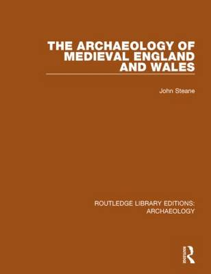 The Archaeology of Medieval England and Wales - Routledge Library Editions: Archaeology (Hardback)