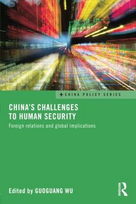 China's Challenges to Human Security: Foreign Relations and Global Implications - China Policy Series (Paperback)