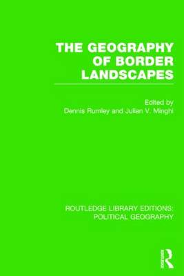 The Geography of Border Landscapes (Routledge Library Editions: Political Geography) - Routledge Library Editions: Political Geography (Paperback)