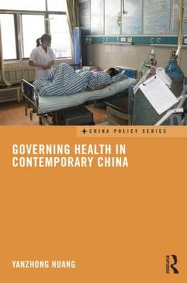 Governing Health in Contemporary China - China Policy Series (Paperback)