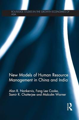 New Models of Human Resource Management in China and India - Routledge Studies in the Growth Economies of Asia (Paperback)