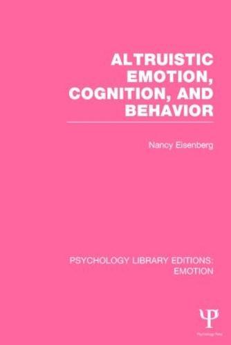 Altruistic Emotion, Cognition, and Behavior (Paperback)