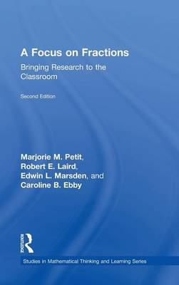 A Focus on Fractions: Bringing Research to the Classroom - Studies in Mathematical Thinking and Learning Series (Hardback)