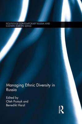 Managing Ethnic Diversity in Russia - Routledge Contemporary Russia and Eastern Europe Series (Paperback)
