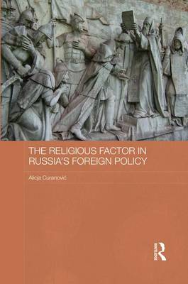 The Religious Factor in Russia's Foreign Policy (Paperback)