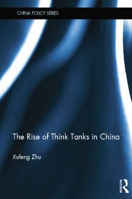 The Rise of Think Tanks in China (Paperback)