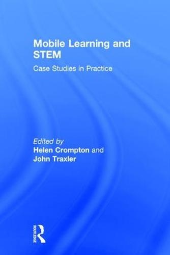 Mobile Learning and STEM: Case Studies in Practice (Hardback)