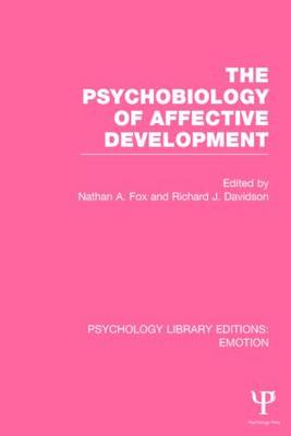 The Psychobiology of Affective Development (PLE: Emotion) - Psychology Library Editions: Emotion (Paperback)