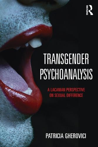 Transgender Psychoanalysis: A Lacanian Perspective on Sexual Difference (Paperback)