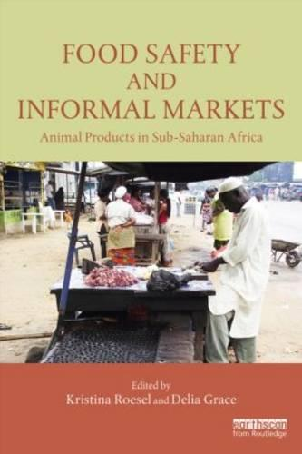 Food Safety and Informal Markets: Animal Products in Sub-Saharan Africa (Hardback)