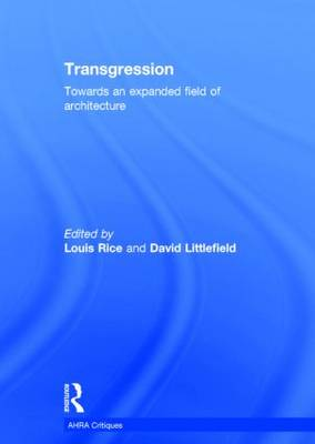 Transgression: Towards an expanded field of architecture (Hardback)