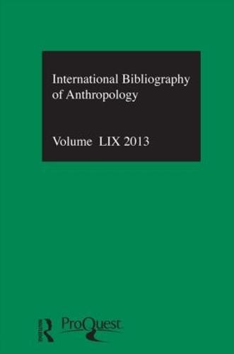 IBSS: Anthropology: 2013 Vol.59: International Bibliography of the Social Sciences (Hardback)