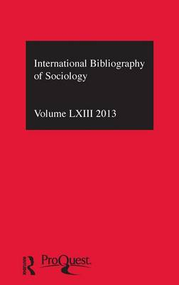 IBSS: Sociology: 2013 Vol.63: International Bibliography of the Social Sciences (Hardback)