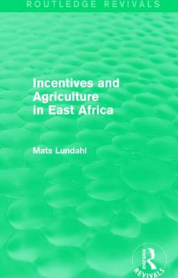 Incentives and Agriculture in East Africa - Routledge Revivals (Paperback)