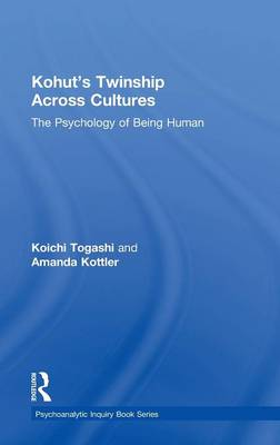 Kohut's Twinship Across Cultures: The Psychology of Being Human - Psychoanalytic Inquiry Book Series (Hardback)