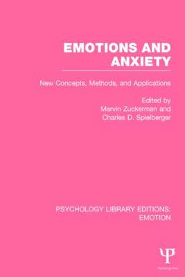 Emotions and Anxiety (PLE: Emotion): New Concepts, Methods, and Applications - Psychology Library Editions: Emotion (Paperback)