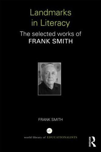 Landmarks in Literacy: The Selected Works of Frank Smith (Hardback)
