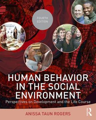 Human Behavior in the Social Environment: Perspectives on Development and the Life Course (Hardback)