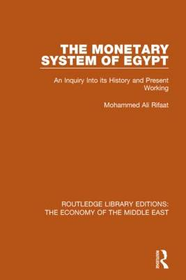 The Monetary System of Egypt: An Inquiry Into its History and Present Working (Paperback)