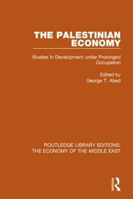 The Palestinian Economy: Studies in Development under Prolonged Occupation (Paperback)
