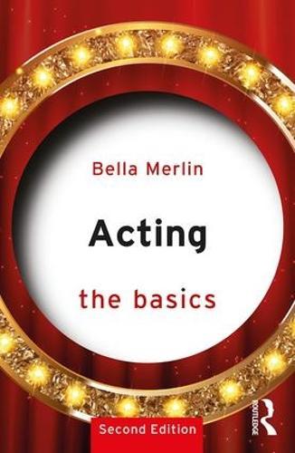 Acting: The Basics - The Basics (Paperback)