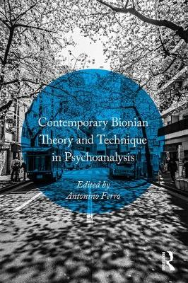 Contemporary Bionian Theory and Technique in Psychoanalysis (Paperback)