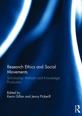 Research Ethics and Social Movements: Scholarship, Activism and Knowledge Production (Hardback)