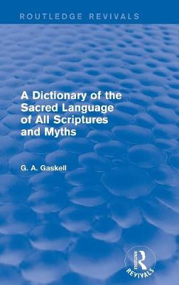 A Dictionary of the Sacred Language of All Scriptures and Myths - Routledge Revivals (Hardback)