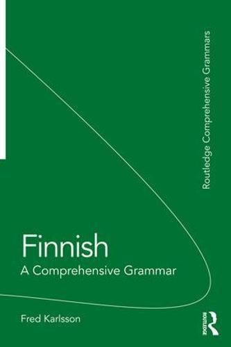 Finnish: A Comprehensive Grammar - Routledge Comprehensive Grammars (Paperback)