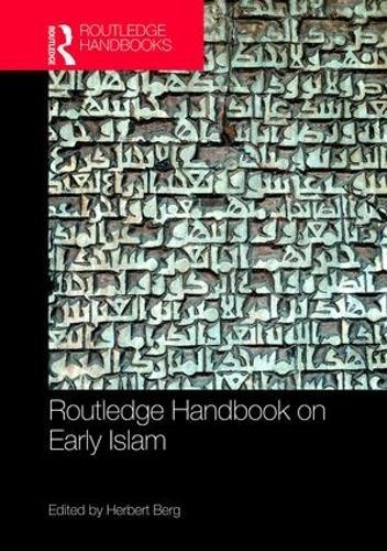 Routledge Handbook on Early Islam (Hardback)