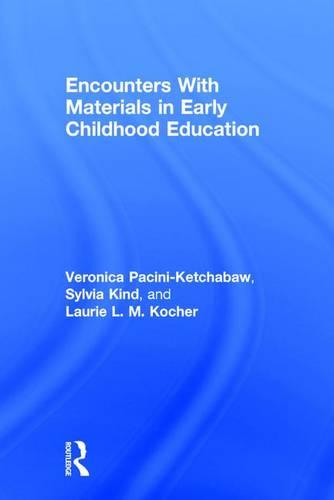 Encounters With Materials in Early Childhood Education (Hardback)
