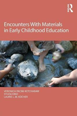 Encounters With Materials in Early Childhood Education (Paperback)