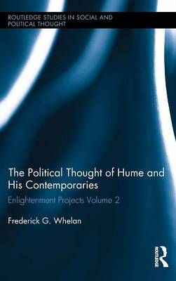 Political Thought of Hume and his Contemporaries: Enlightenment Projects Vol. 2 - Routledge Studies in Social and Political Thought (Hardback)