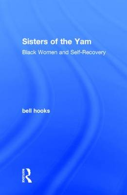 Sisters of the Yam: Black Women and Self-Recovery (Hardback)