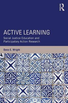 Active Learning: Social Justice Education and Participatory Action Research - Teaching/Learning Social Justice (Paperback)