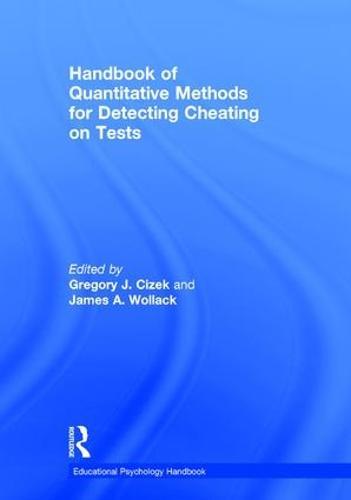 Handbook of Quantitative Methods for Detecting Cheating on Tests - Educational Psychology Handbook (Hardback)