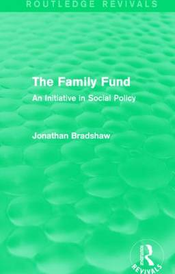 The Family Fund: An Initiative in Social Policy (Hardback)