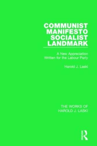 Communist Manifesto: Socialist Landmark - The Works of Harold J. Laski (Hardback)