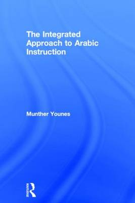 The Integrated Approach to Arabic Instruction (Hardback)