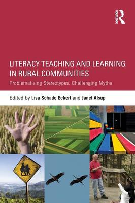 Literacy Teaching and Learning in Rural Communities: Problematizing Stereotypes, Challenging Myths (Paperback)