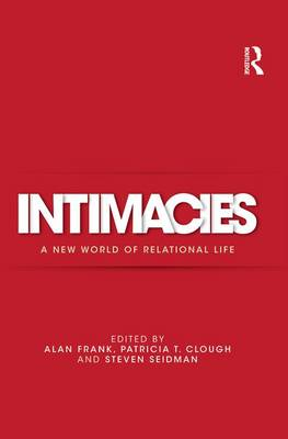 Intimacies: A New World of Relational Life (Paperback)