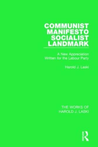 Communist Manifesto (Works of Harold J. Laski): Socialist Landmark - The Works of Harold J. Laski (Paperback)