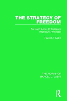 The Strategy of Freedom (Works of Harold J. Laski): An Open Letter to Students, especially American - The Works of Harold J. Laski (Paperback)