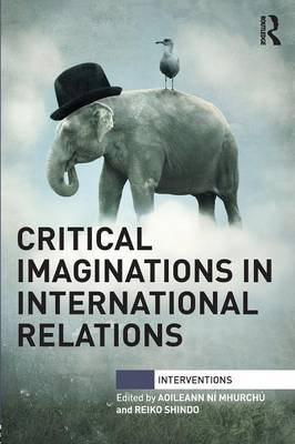 Critical Imaginations in International Relations - Interventions (Paperback)