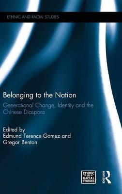 Belonging to the Nation: Generational Change, Identity and the Chinese Diaspora (Hardback)