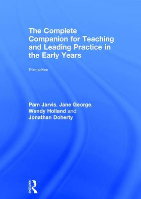 The Complete Companion for Teaching and Leading Practice in the Early Years (Hardback)