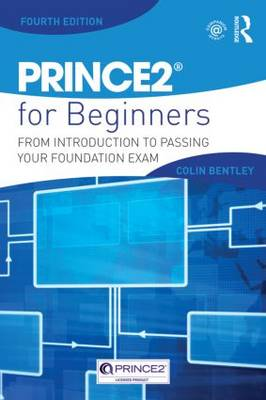 PRINCE2 For Beginners: From Introduction To Passing Your Foundation Exam (Paperback)