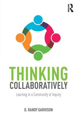 Thinking Collaboratively: Learning in a Community of Inquiry (Paperback)